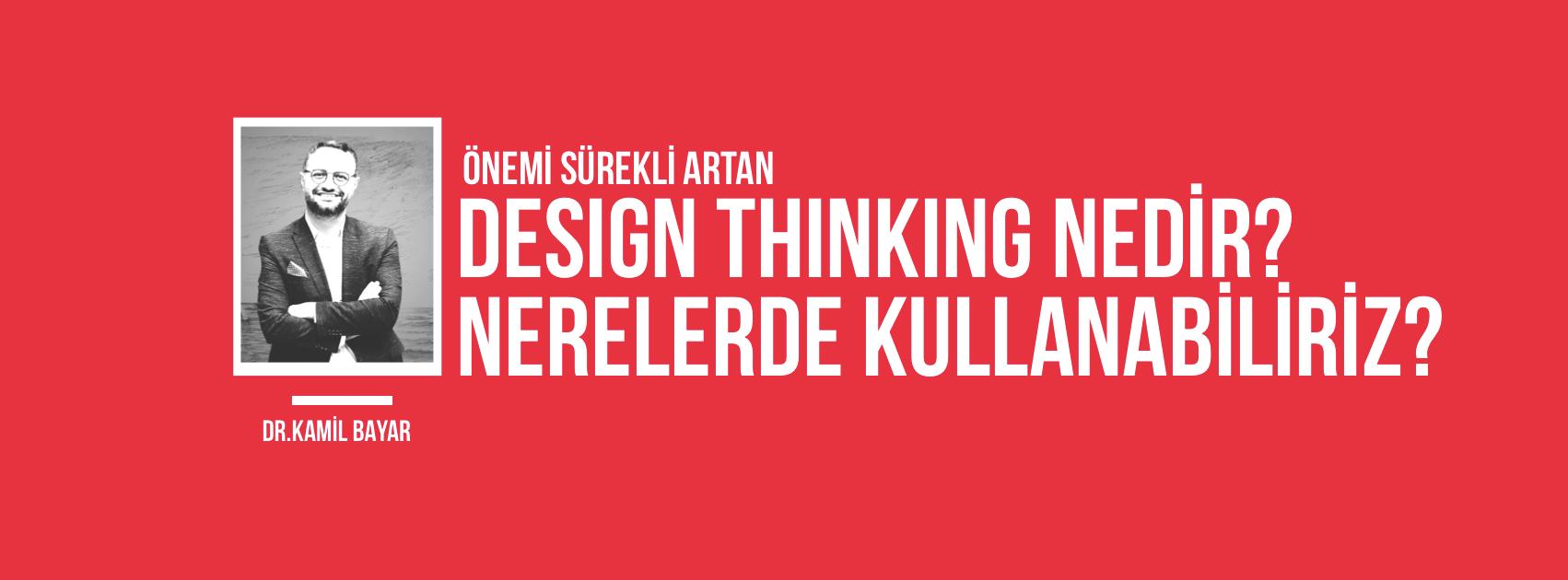 Design Thinking Nedir? Nerelerde Kullanılır?